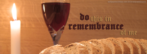 facebook-cover-do-this-in-remembrance-of-me-Super-bread-wine-christian-wallpaper-hd_850x315