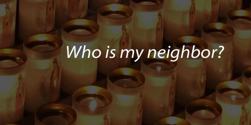 Who-is-my-neighbor